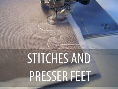 Stitches and Presser Feet